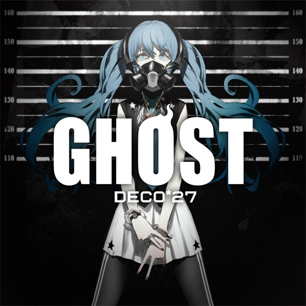 [160928] GHOST /deco*27 [flac]