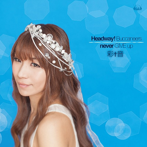 [140730] 彩音 - Headway! Buccaneers/never GIVE up [320K+BK]